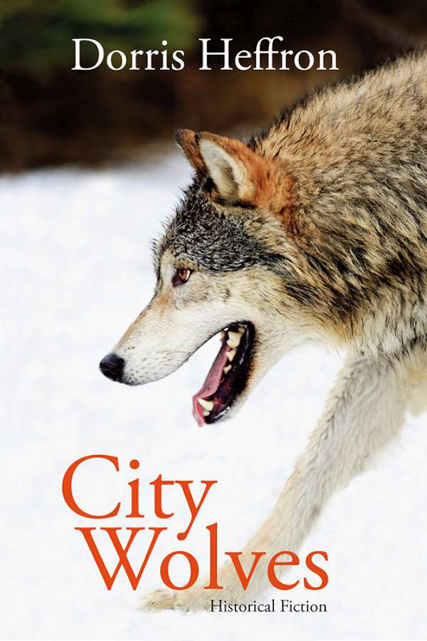 City Wolves By: Dorris Heffron