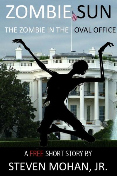 Zombie Sun: The Zombie in the Oval Office