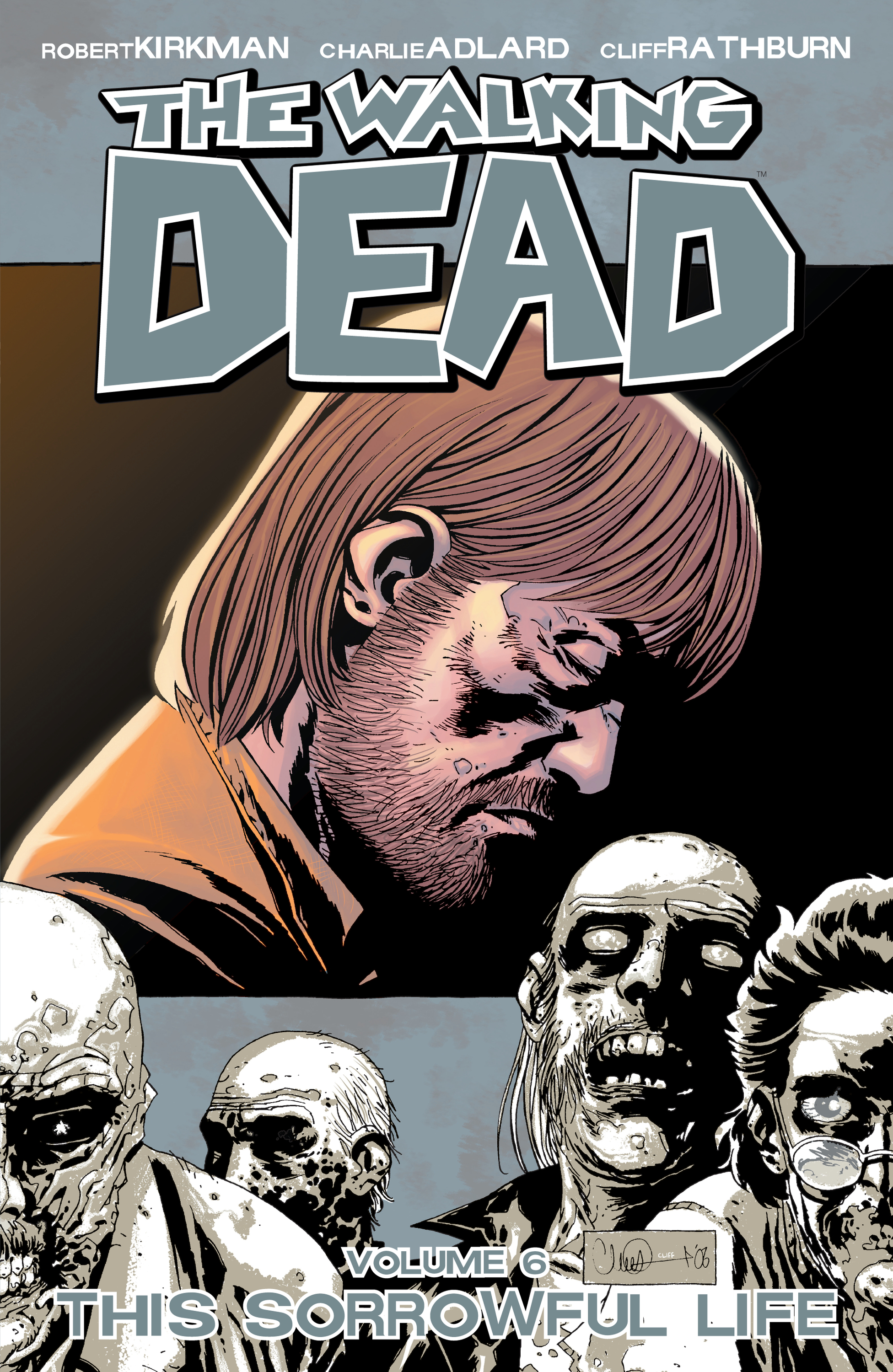 The Walking Dead, Vol. 6: This Sorrowful Life By: Robert Kirkman,Charles Adlard
