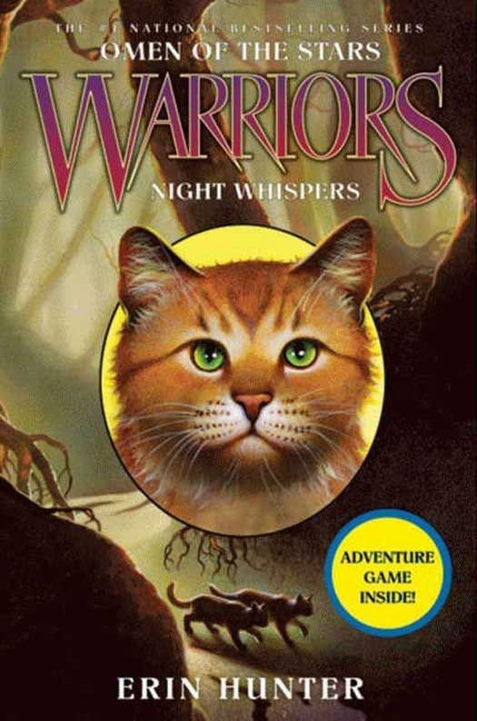 Warriors: Omen of the Stars #3: Night Whispers By: Erin Hunter