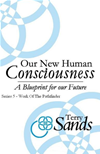 Our New Human Consciousness  Series 5