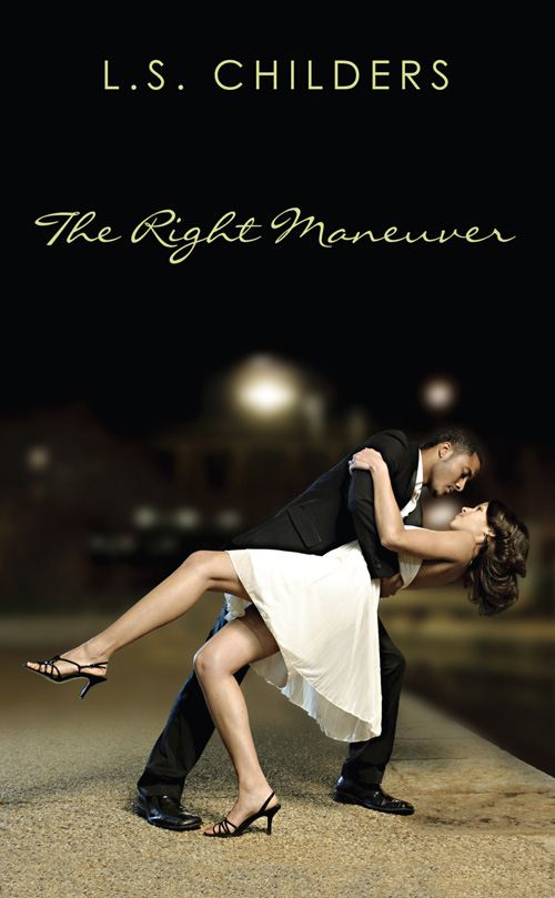 The Right Maneuver By: Childers L.S.