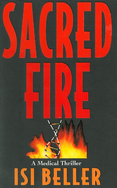 Sacred Fire: A Medical Thriller