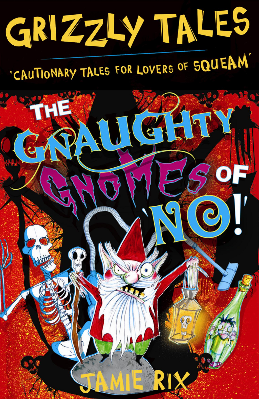Grizzly Tales 7: The Gnaughty Gnomes of 'No'! The Gnaughty Gnomes of 'No'!