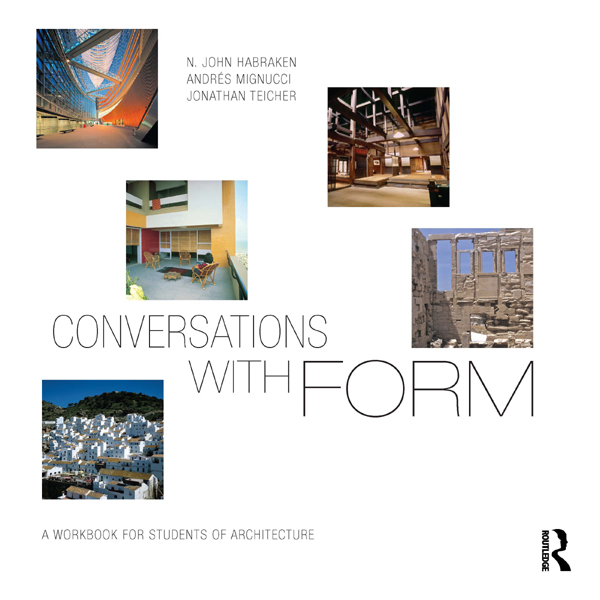 Conversations with Form A Workbook for Students of Architecture