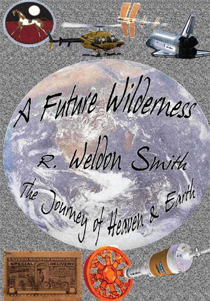 A Future Wilderness By: R. Weldon Smith