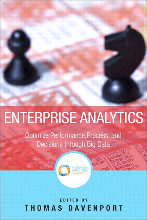 Enterprise Analytics By: International Institute for Analytics,Thomas H. Davenport