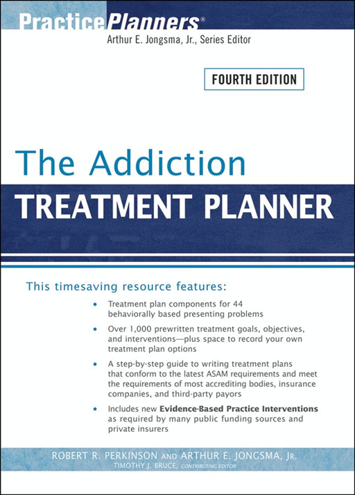 The Addiction Treatment Planner By: Arthur E. Jongsma Jr.,Robert R. Perkinson,Timothy J. Bruce
