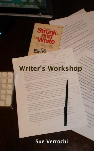Writer's Workshop By: Sue Verrochi