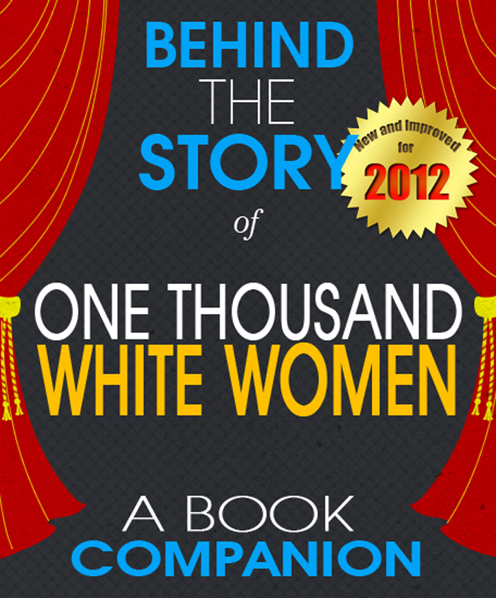 One Thousand White Women: Behind the Story