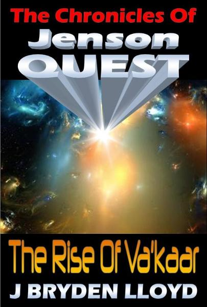 The Chronicles Of Jenson Quest: The Rise Of Va'kaar