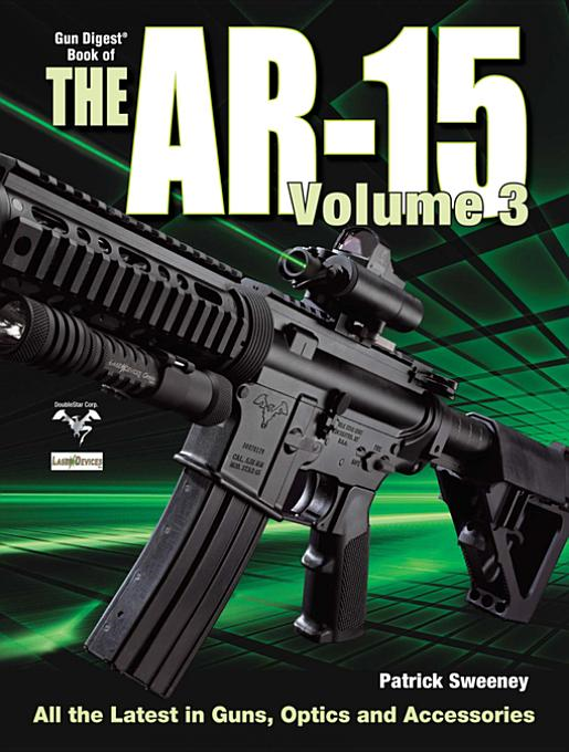 The Gun Digest Book of The AR-15 Volume 3