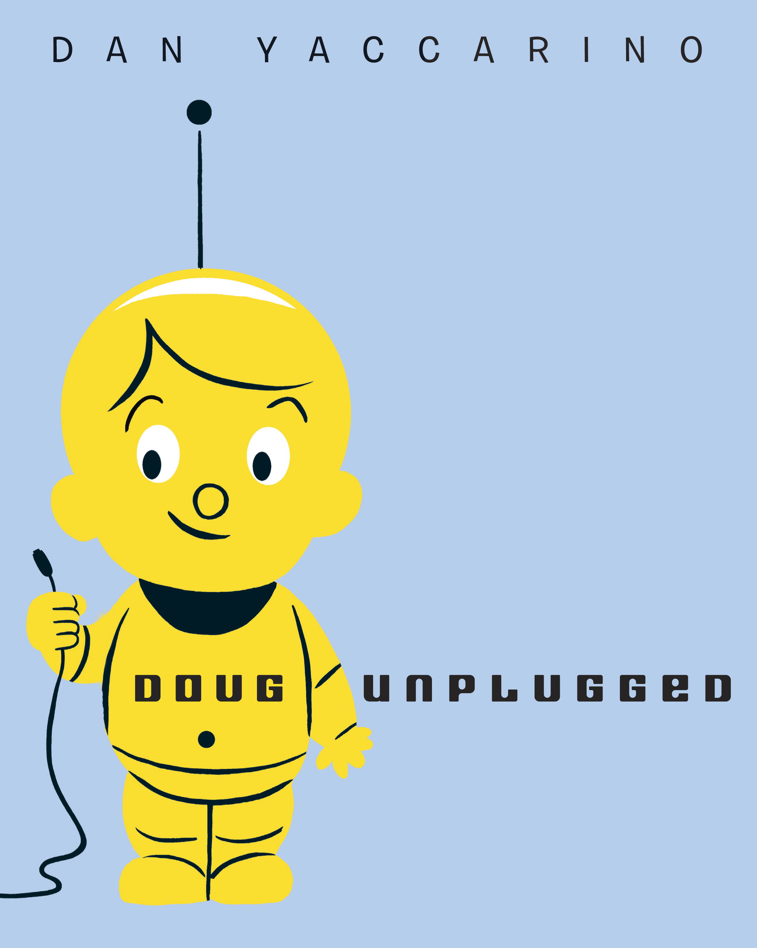 Doug Unplugged By: Dan Yaccarino