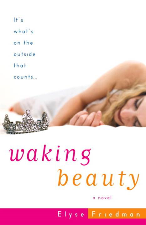 Waking Beauty By: Elyse Friedman