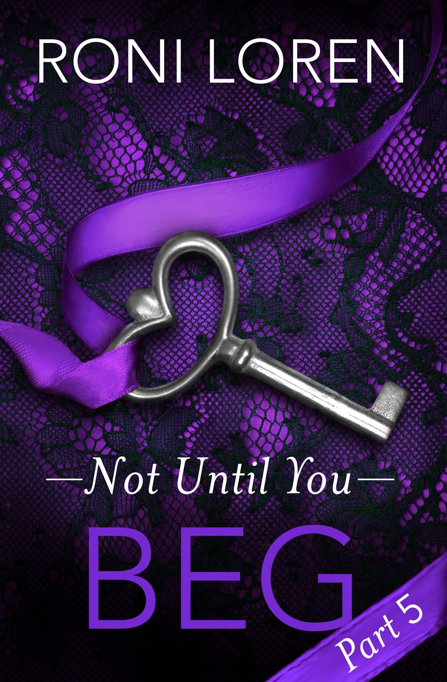 Beg: Not Until You,  Part 5