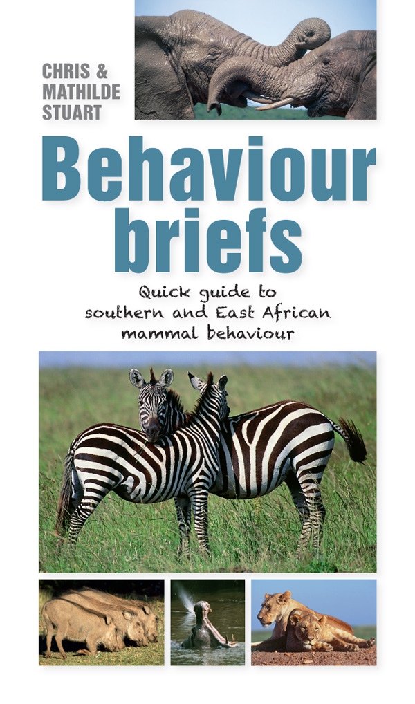 Behaviour Briefs Quick guide to southern & East African animal behaviour