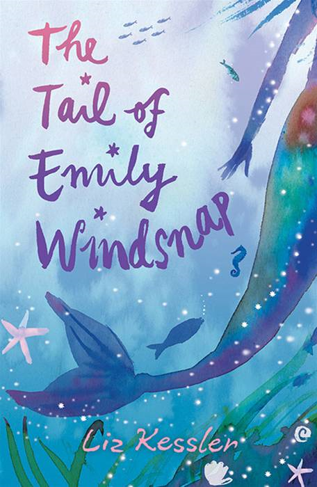The Tail of Emily Windsnap By: Liz Kessler