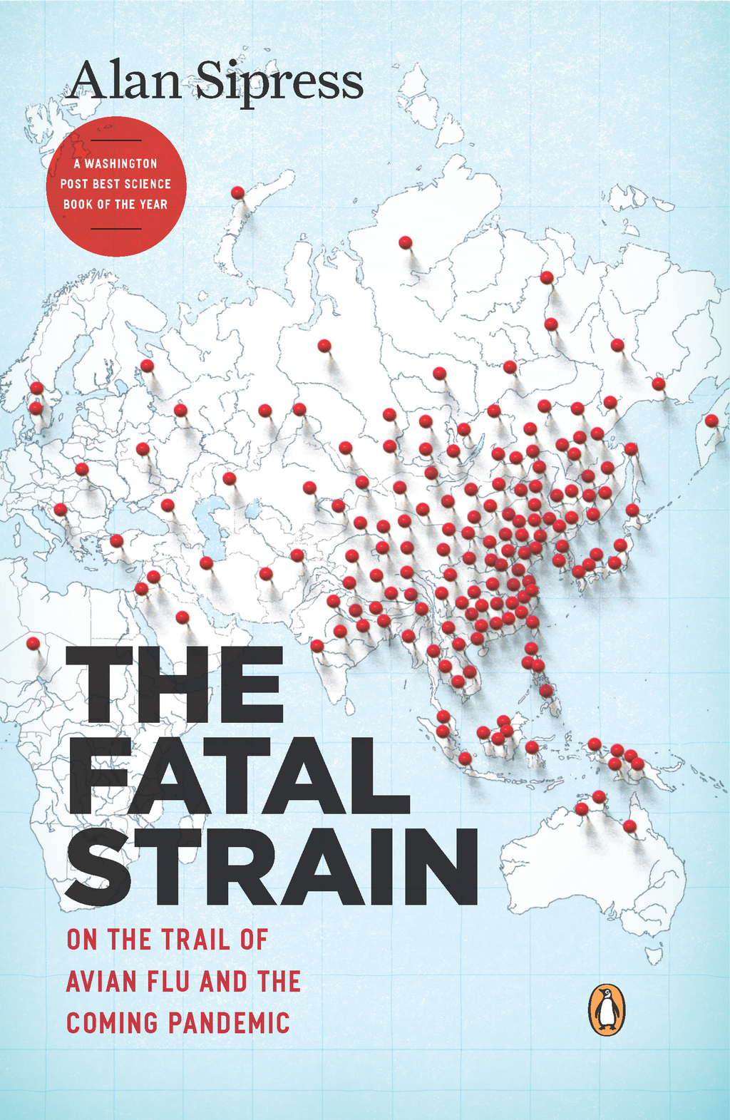 The Fatal Strain On the Trail of Avian Flu and the Coming Pandemic
