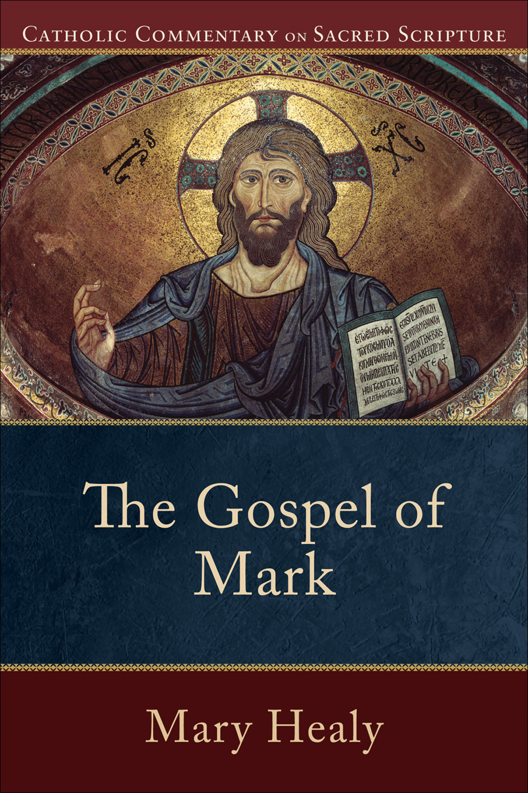 Gospel of Mark, The (Catholic Commentary on Sacred Scripture) By: Mary Healy