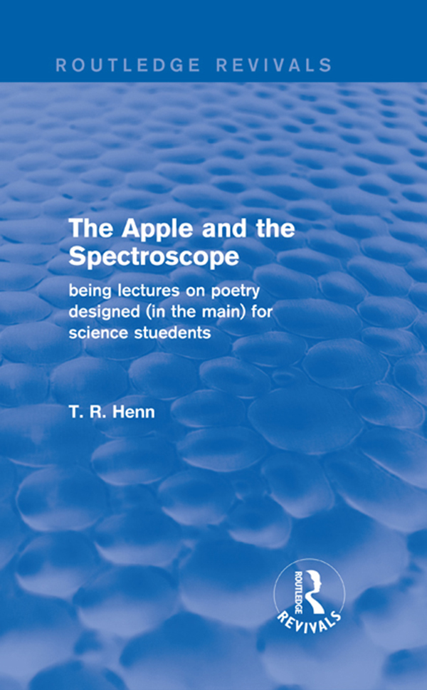 The Apple and the Spectroscope Being Lectures on Poetry Designed (in the main) for Science Students