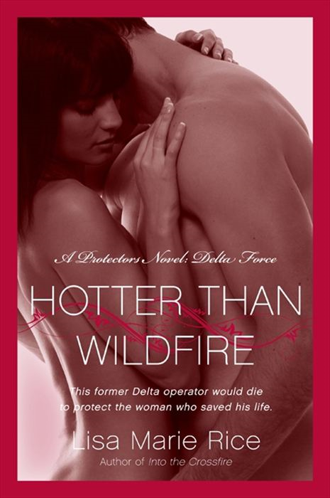 Hotter Than Wildfire By: Lisa Marie Rice