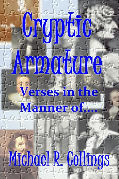 Cryptic Armature: Verses in the Manner of....