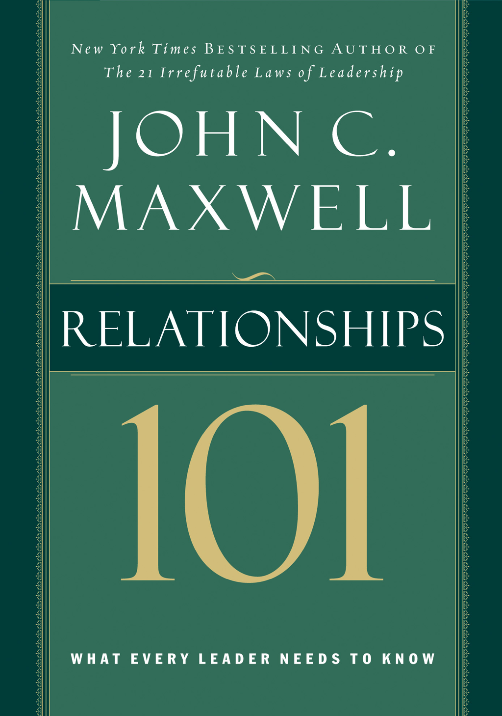 Relationships 101 By: John Maxwell