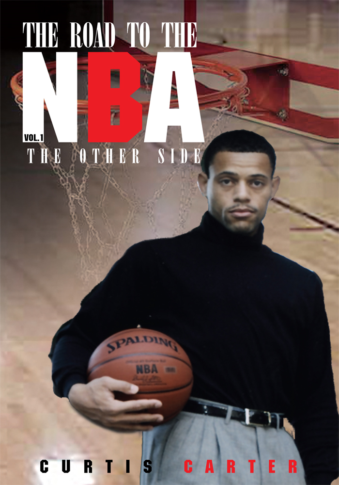 The Road to the NBA, Vol. I By: Curtis Carter