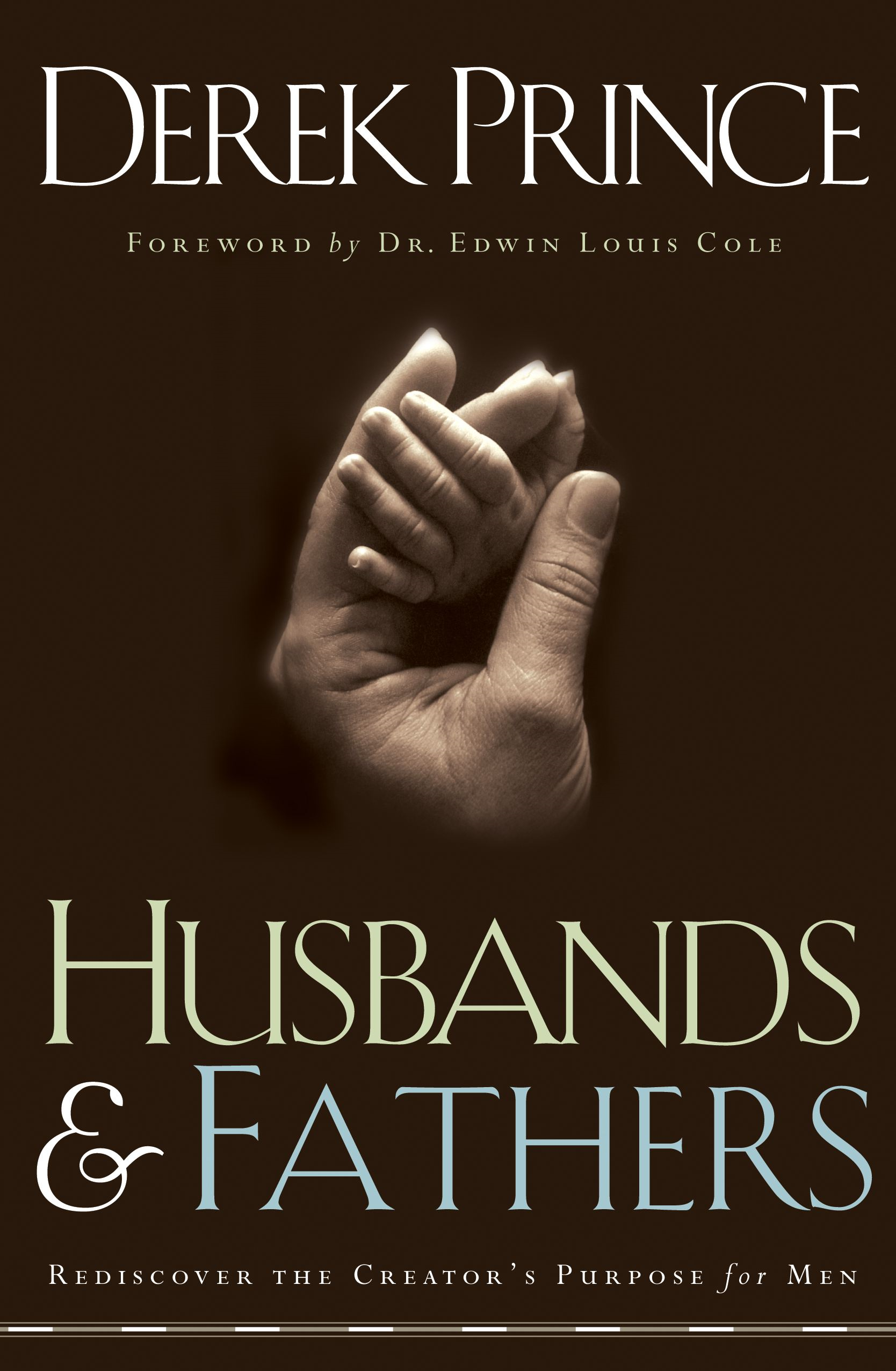 Husbands and Fathers By: Derek Prince