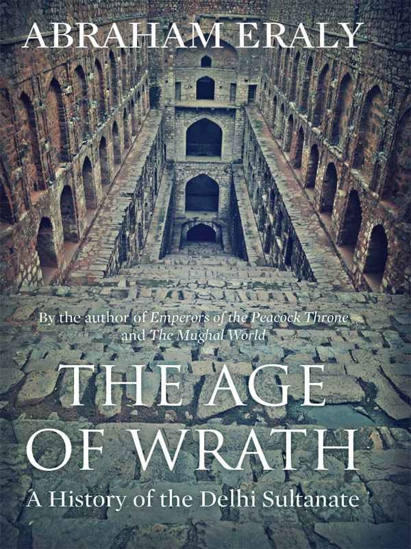 The Age of Wrath A History of the Delhi Sultanate
