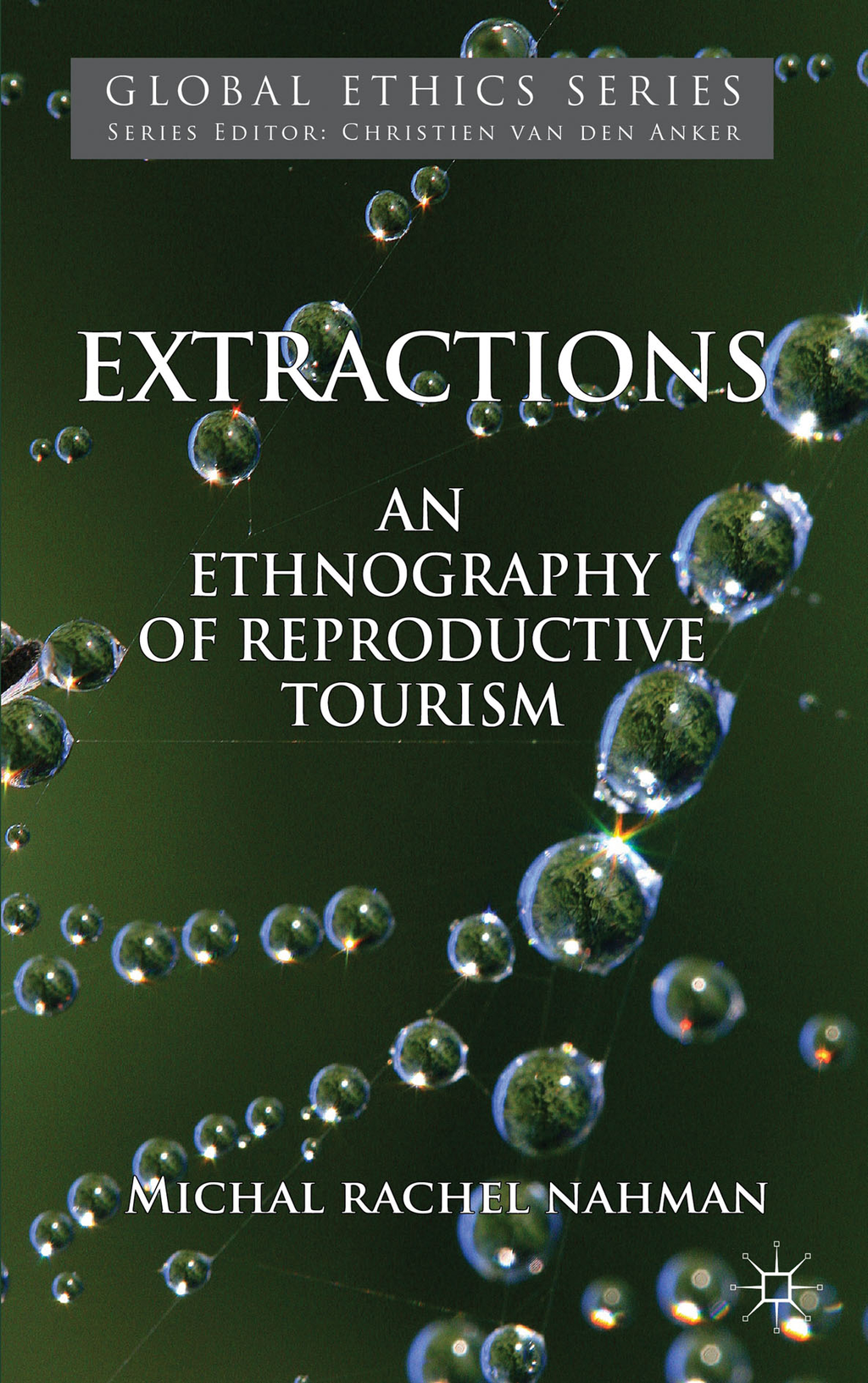 Extractions An Ethnography of Reproductive Tourism