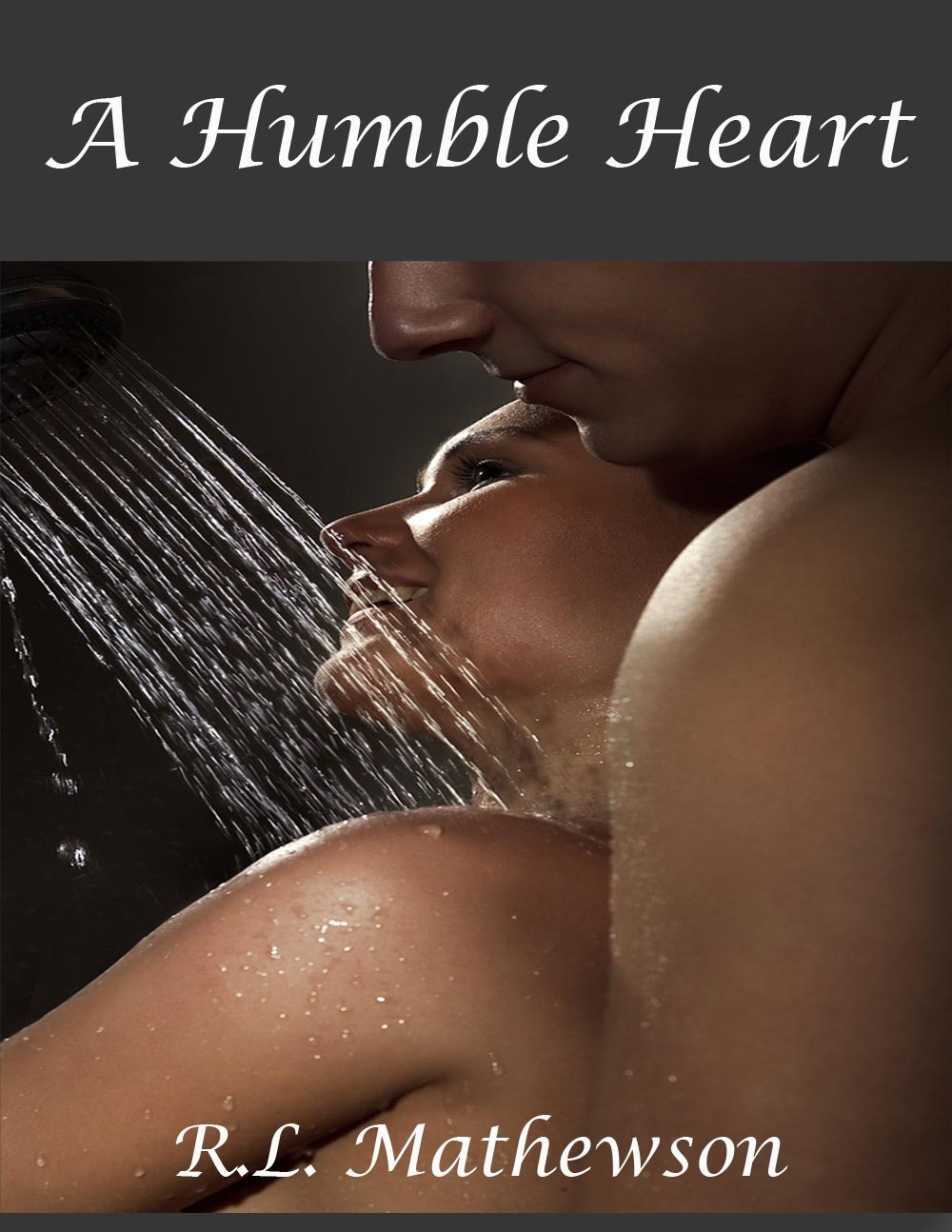 A Humble Heart: A Hollywood Hearts Novel By: R.L. Mathewson