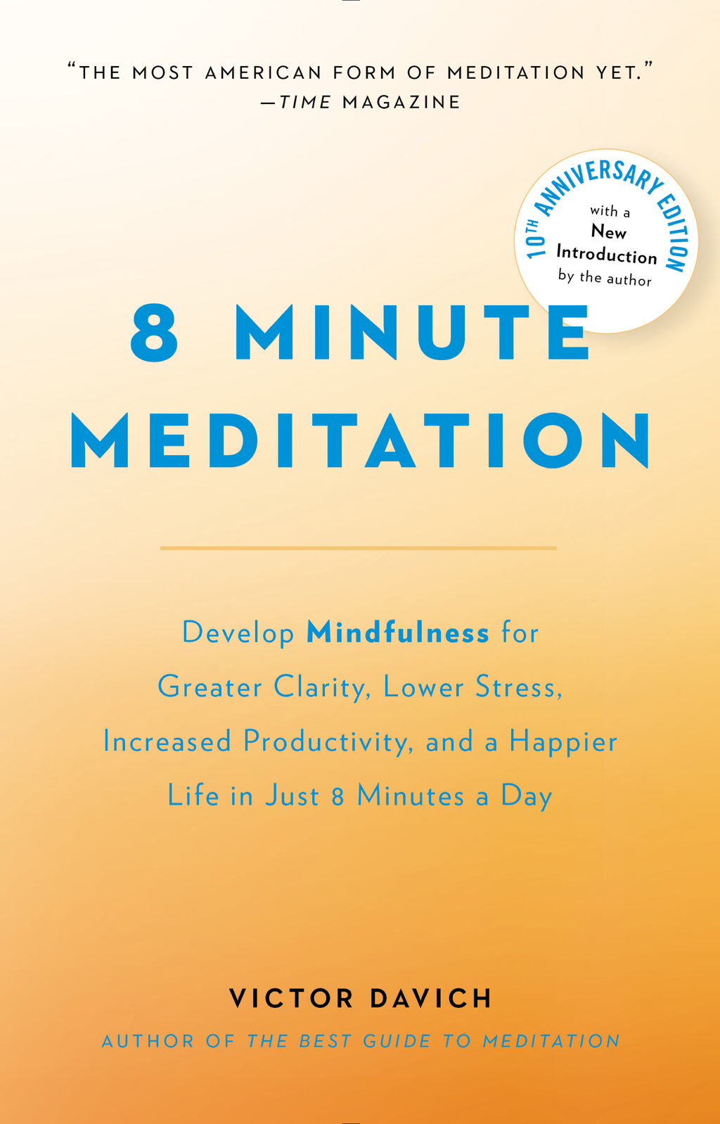 8 Minute Meditation Expanded Quiet Your Mind. Change Your Life.