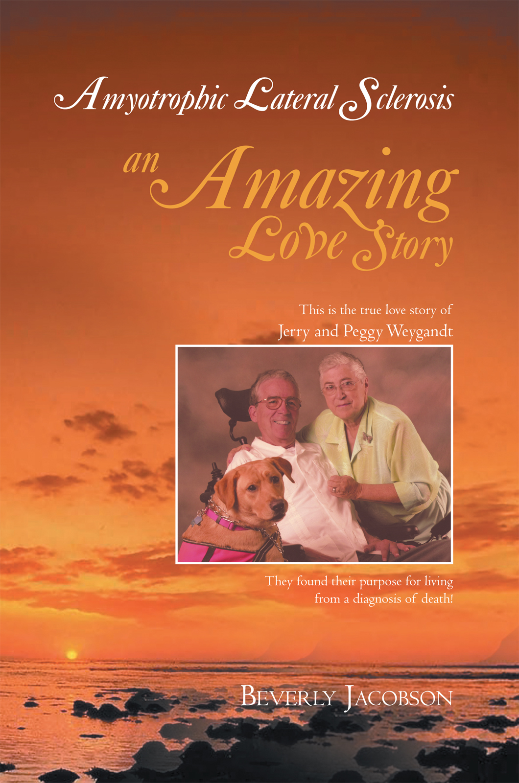 Amyotrophic Lateral Sclerosis ___an Amazing Love Story By: Beverly Jacobson