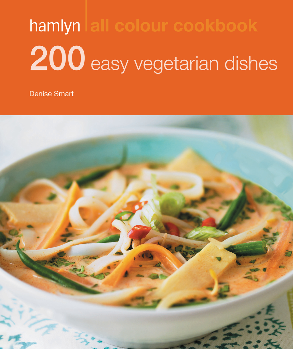 200 Easy Vegetarian Dishes Hamlyn All Colour Cookbook