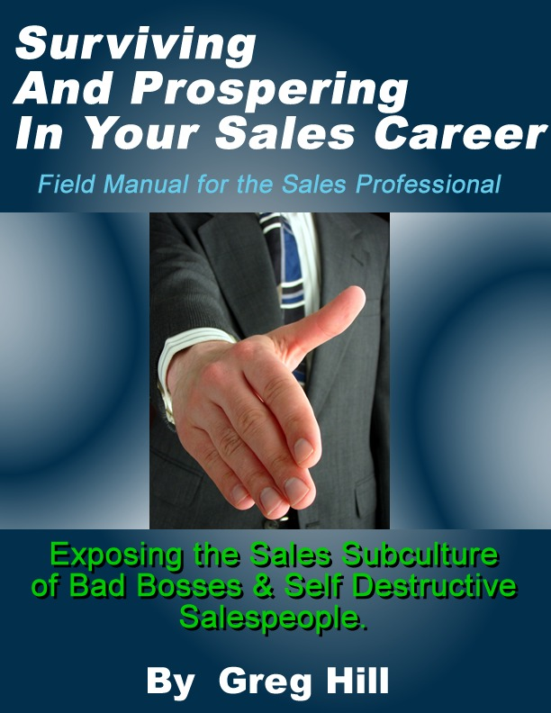 Surviving & Prospering in Your Sales Career: Field Manual for the Sales Professional.