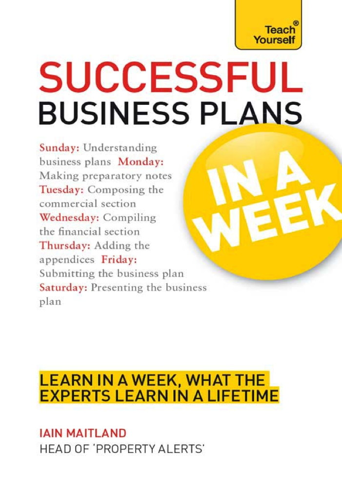 Successful Business Plans in a Week: Teach Yourself