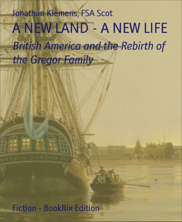 A NEW LAND - A NEW LIFE By: Jonathan Klemens Scot