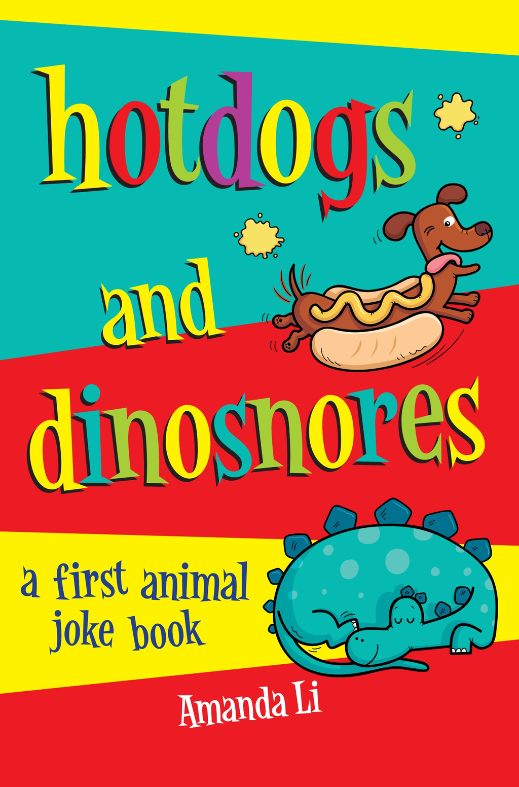 Hot Dogs and Dinosnores A First Animal Joke book