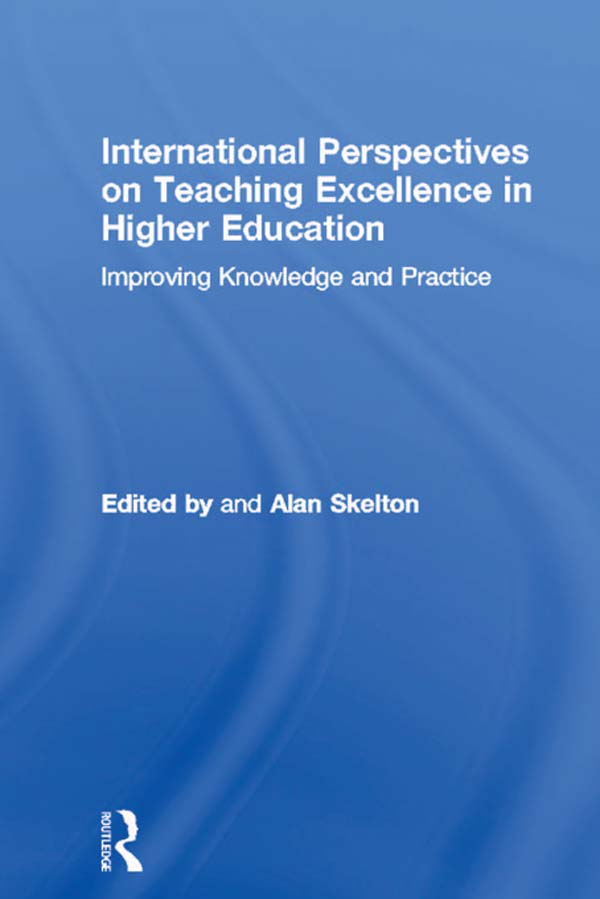 International Perspectives on Teaching Excellence in Higher Education Improving Knowledge and Practice