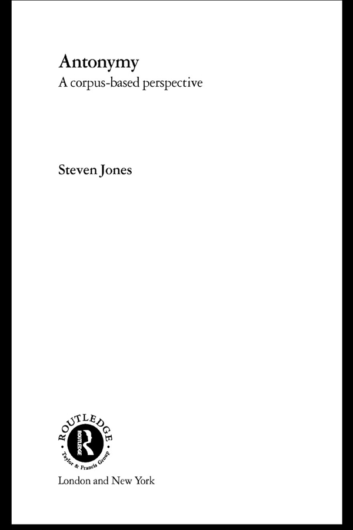 Antonymy A Corpus-Based Perspective