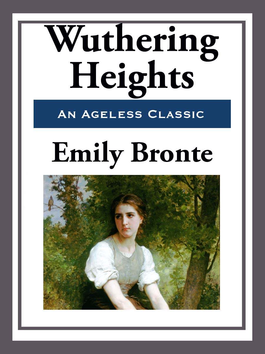 Wuthering Heights By: Emily Bronte