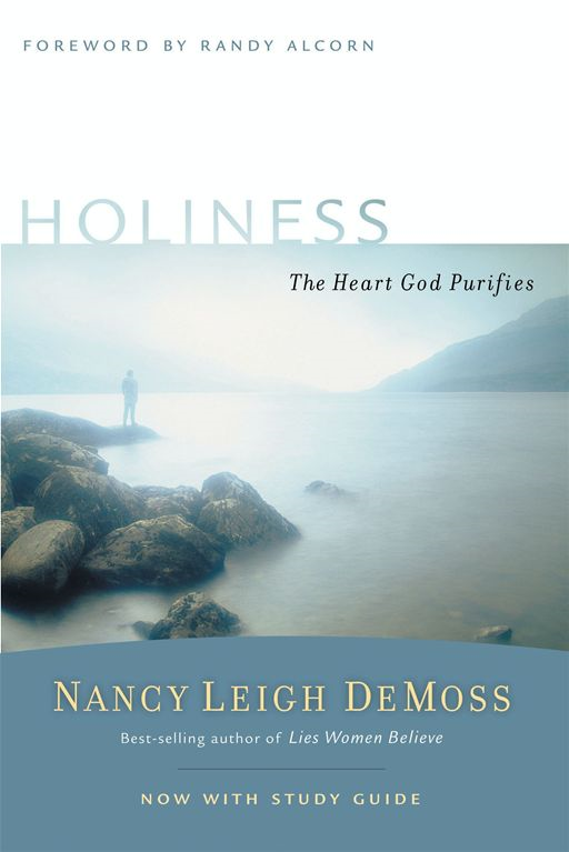 Holiness By: Nancy Leigh Leigh DeMoss