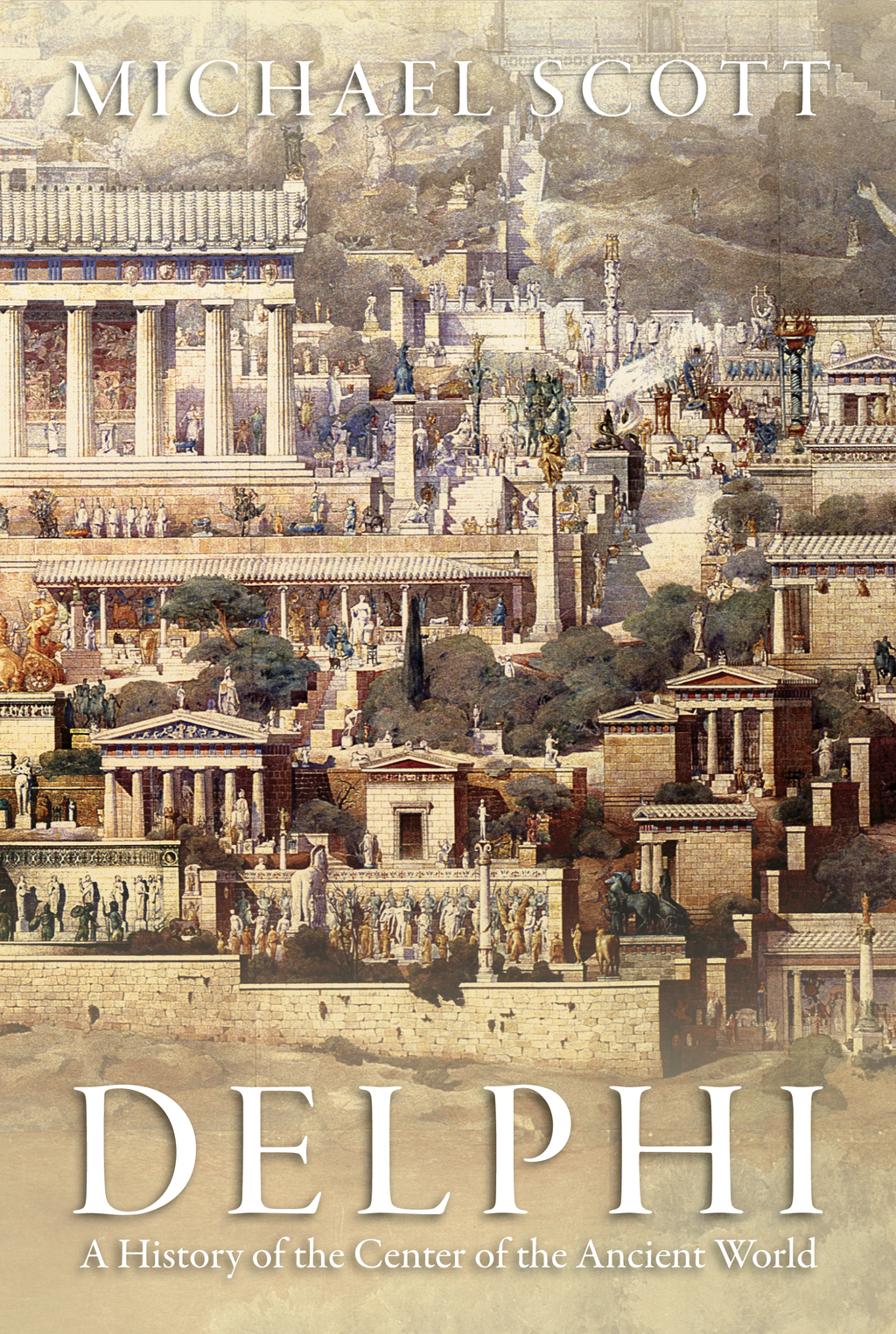 Delphi A History of the Center of the Ancient World