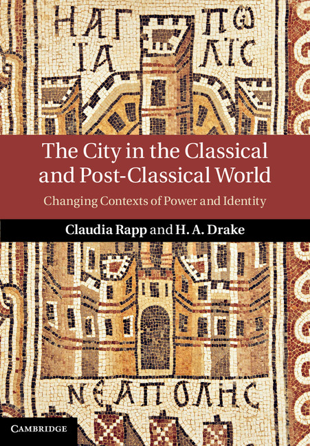 The City in the Classical and Post-Classical World Changing Contexts of Power and Identity