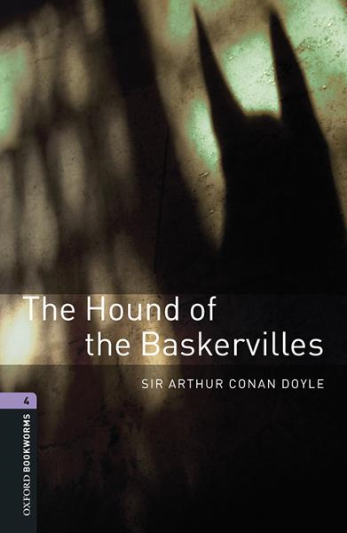 The Hound of the Baskervilles By: Sir Arthur Conan Doyle