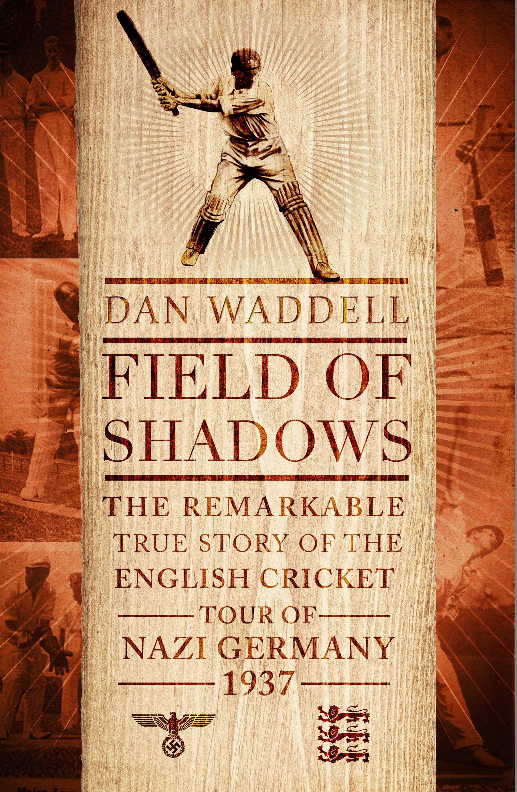 Field of Shadows The English Cricket Tour of Nazi Germany 1937
