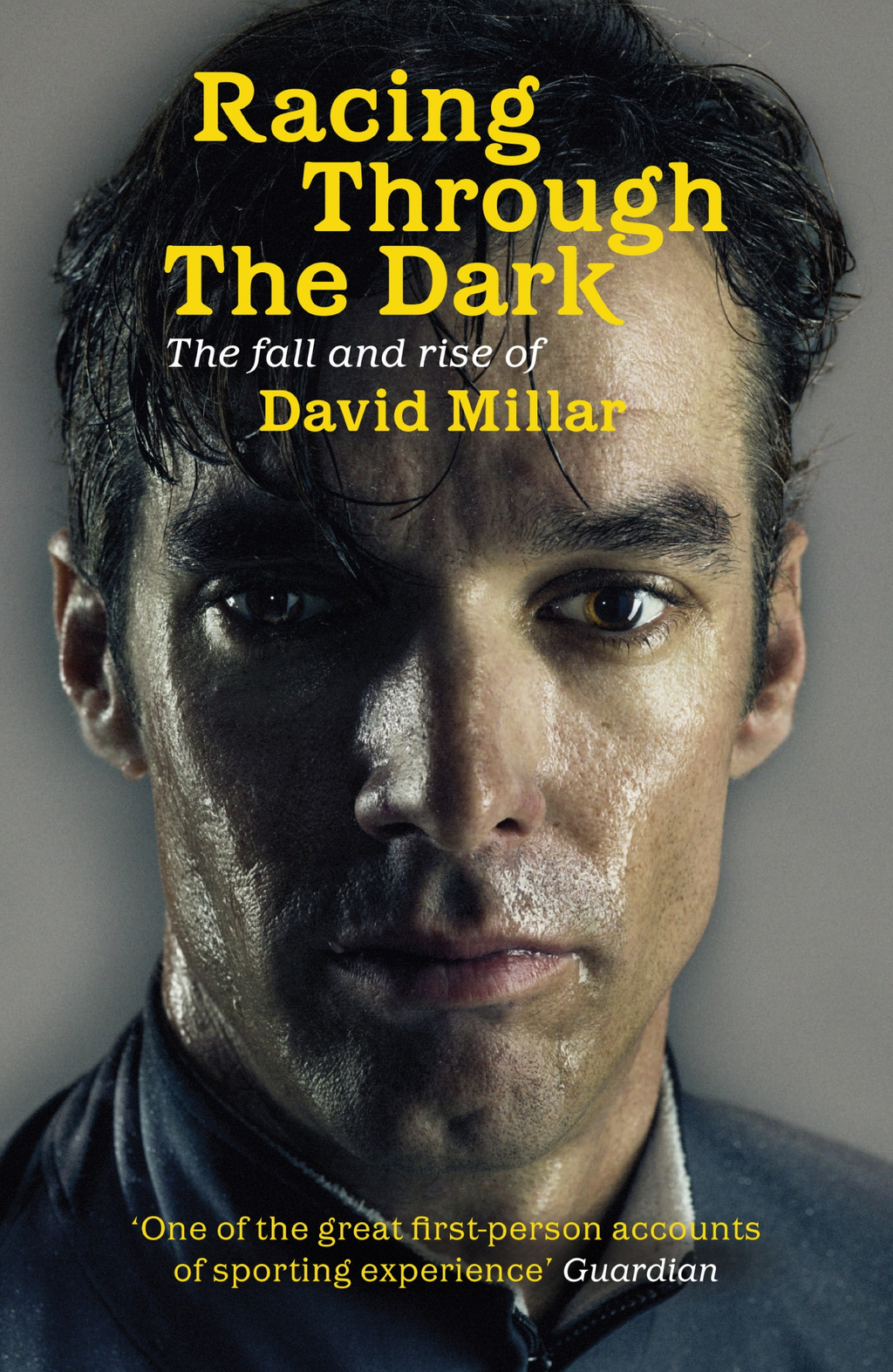 Racing Through the Dark The Fall and Rise of David Millar