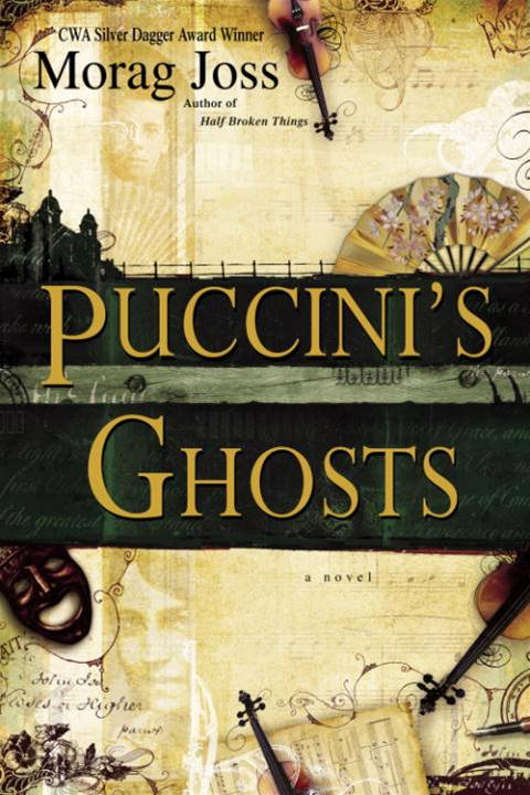 Puccini's Ghosts By: Morag Joss
