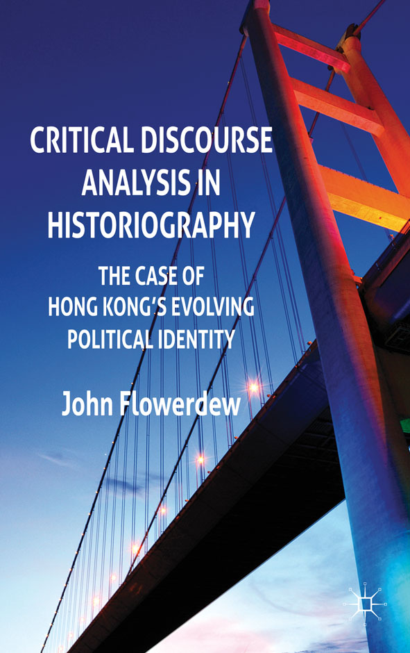Critical Discourse Analysis in Historiography The Case of Hong Kong's Evolving Political Identity